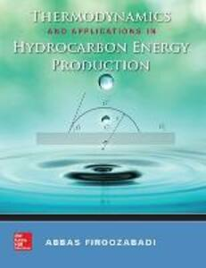 Thermodynamics and applications of hydrocarbons energy production - Abbas Firoozabadi - copertina