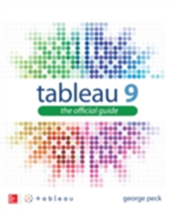 Ebook in inglese Tableau 9: The Official Guide Peck, George