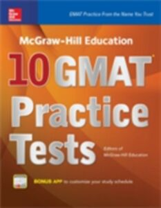 Ebook in inglese McGraw-Hill Education 10 GMAT Practice Tests Education, Editors of McGraw-Hill