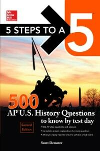 Ebook in inglese 5 Steps to a 5 500 AP US History Questions to Know by Test Day, 2nd edition Demeter, Scott