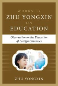 Foto Cover di Observation on the Education of Foreign Countries (Works by Zhu Yongxin on Education Series), Ebook inglese di Zhu Yongxin, edito da McGraw-Hill Education