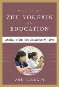 Ebook in inglese Analects of the New Education of China Yongxin, Zhu