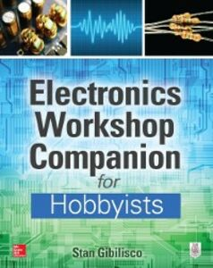 Ebook in inglese Electronics Workshop Companion for Hobbyists Gibilisco, Stan
