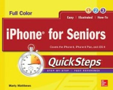 Foto Cover di iPhone for Seniors QuickSteps, Ebook inglese di Marty Matthews,Carole Matthews, edito da McGraw-Hill Education