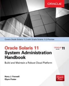 Ebook in inglese Oracle Solaris 11.2 System Administration Handbook Foster, Glynn , Foxwell, Harry