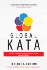 Ebook in inglese Global Kata: Success Through the Lean Business System Reference Model Burton, Terence T.