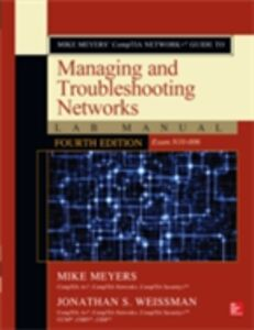 Foto Cover di Mike Meyers CompTIA Network+ Guide to Managing and Troubleshooting Networks Lab Manual, Fourth Edition (Exam N10-006), Ebook inglese di Mike Meyers,Jonathan Weissman, edito da McGraw-Hill Education