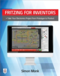 Ebook in inglese Fritzing for Inventors: Take Your Electronics Project from Prototype to Product Monk, Simon