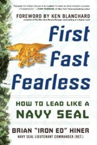 Foto Cover di First, Fast, Fearless: How to Lead Like a Navy SEAL, Ebook inglese di Brian &quote,Iron Ed&quote, Hiner, edito da McGraw-Hill Education
