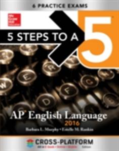 Ebook in inglese 5 Steps to a 5 AP English Language 2016, Cross-Platform Edition Murphy, Barbara L.