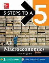 5 Steps to a 5 AP Macroeconomics 2016