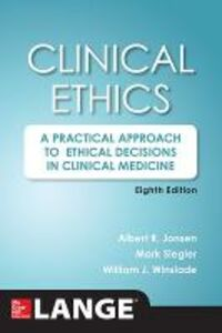 Libro Clinical ethics: a practical approach to ethical decisions in clinical medicine Albert R. Jonsen , Mark Siegler , William J. Winslade