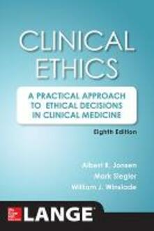 Clinical ethics: a practical approach to ethical decisions in clinical medicine - Albert R. Jonsen,Mark Siegler,William J. Winslade - copertina