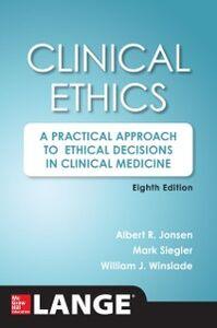 Ebook in inglese Clinical Ethics, 8th Edition Jonsen, Albert R. , Siegler, Mark , Winslade, William J.