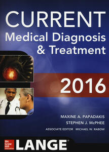 Current medical diagnosis & treatment - Maxine A. Papadakis,Stephen J. McPhee - copertina