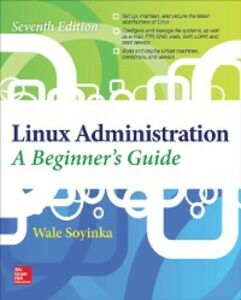 Ebook in inglese Linux Administration: A Beginner s Guide, Seventh Edition Soyinka, Wale