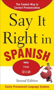 Ebook in inglese Say It Right in Spanish, 2nd Edition EPL, PLS