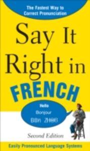Foto Cover di Say It Right in French, Ebook inglese di EPLS, edito da McGraw-Hill Education