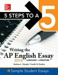Ebook in inglese 5 Steps to a 5: Writing the AP English Essay 2016 Murphy, Barbara L. , Rankin, Estelle M.