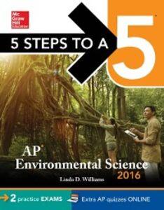 Foto Cover di 5 Steps to a 5: AP Environmental Science 2016, Ebook inglese di Linda S. Williams, edito da McGraw-Hill Education