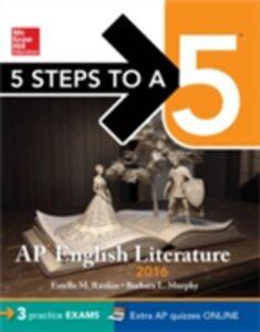 Ebook in inglese 5 Steps to a 5 AP English Literature 2016 Murphy, Barbara L. , Rankin, Estelle M.