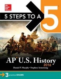 Ebook in inglese 5 Steps to a 5 AP US History 2016 Murphy, Daniel