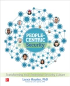 Foto Cover di People-Centric Security: Transforming Your Enterprise Security Culture, Ebook inglese di Lance Hayden, edito da McGraw-Hill Education