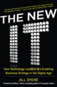 Ebook in inglese New IT: How Technology Leaders are Enabling Business Strategy in the Digital Age Dyche, Jill