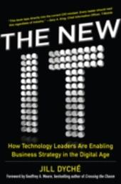 New IT: How Technology Leaders are Enabling Business Strategy in the Digital Age