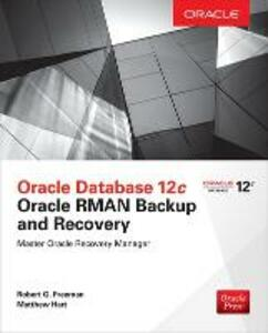 Oracle Database 12c Oracle RMAN Backup and Recovery - Matthew Hart,Robert Freeman - cover