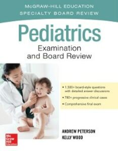 Ebook in inglese Pediatrics Examination and Board Review Peterson, Andrew , Wood, Kelly