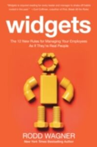 Foto Cover di Widgets: The 12 New Rules for Managing Your Employees as if They're Real People, Ebook inglese di Rodd Wagner, edito da McGraw-Hill Education