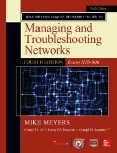 Foto Cover di Mike Meyers CompTIA Network+ Guide to Managing and Troubleshooting Networks, Fourth Edition (Exam N10-006), Ebook inglese di Mike Meyers, edito da McGraw-Hill Education