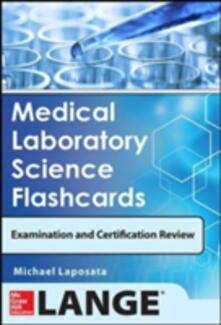 Medical laboratory science flashcards for examinations and certification review - Michael Laposata - copertina