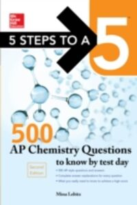 Ebook in inglese 5 Steps to a 5 500 AP Chemistry Questions to Know by Test Day, 2nd edition Lebitz, Mina