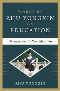 Foto Cover di Dialogues on the New Education (Works by Zhu Yongxin on Education Series), Ebook inglese di Zhu Yongxin, edito da McGraw-Hill Education