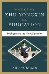Ebook in inglese Dialogues on the New Education (Works by Zhu Yongxin on Education Series) Yongxin, Zhu