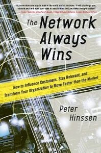 Ebook in inglese Network Always Wins: How to Influence Customers, Stay Relevant, and Transform Your Organization to Move Faster than the Market Hinssen, Peter
