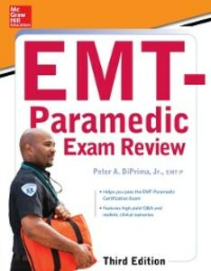 Ebook in inglese McGraw-Hill Education's EMT-Paramedic Exam Review, Third Edition Jr., Benedetto , Jr., DiPrima