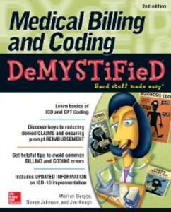 Ebook in inglese Medical Billing & Coding Demystified, 2nd Edition Burgos, Marilyn , Johnson, Donya , Keogh, Jim