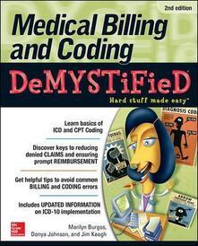 Medical billing & coding demystified. Hard stuff made easy - Marilyn Burgos,Donya P. Johnson,Jim Keogh - copertina