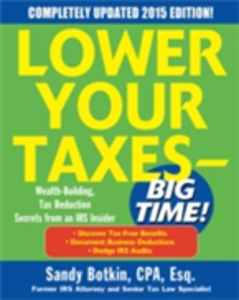 Ebook in inglese Lower Your Taxes - BIG TIME! 2015 Edition: Wealth Building, Tax Reduction Secrets from an IRS Insider Botkin, Sandy