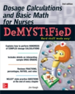 Ebook in inglese Dosage Calculations and Basic Math for Nurses Demystified, Second Edition Keogh, Jim