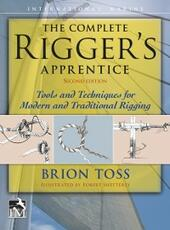 Complete Rigger's Apprentice: Tools and Techniques for Modern and Traditional Rigging, Second Edition