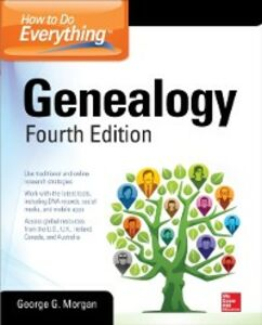 Foto Cover di How to Do Everything: Genealogy, Fourth Edition, Ebook inglese di George G. Morgan, edito da McGraw-Hill Education