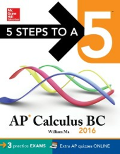 Ebook in inglese 5 Steps to a 5 AP Calculus BC 2016 Ma, William