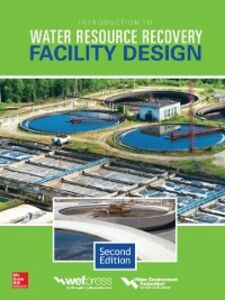 Foto Cover di Introduction to Water Resource Recovery Facility Design, Second Edition, Ebook inglese di Water Environment Federation, edito da McGraw-Hill Education