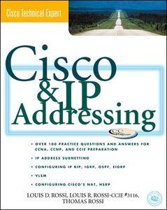 Ebook in inglese Cisco & IP Addressing Rossi, Louis D. , Rossi, Louis R. , Rossi, Thomas