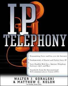 Foto Cover di IP Telephony, Ebook inglese di Walter J. Goralski,Matthew C. Kolon, edito da McGraw-Hill