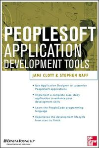 Ebook in inglese PeopleSoft Application Development Tools Clott, Jami , Raff, Stephen